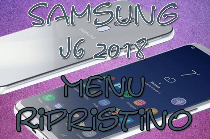 Come entrare in Recovery Mode nel Samsung J6 (2018) – Recovery mode