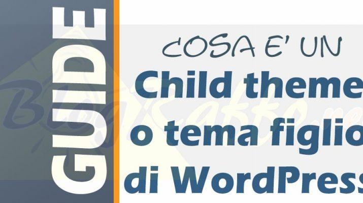 che-cose-un-child-theme-o-tema-figlio-di-wordpress