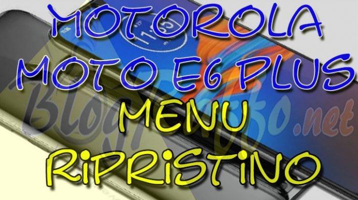 come-entrare-in-recovery-mode-nel-motorola-moto-e6-plus-menu-ripristino-hard-reset
