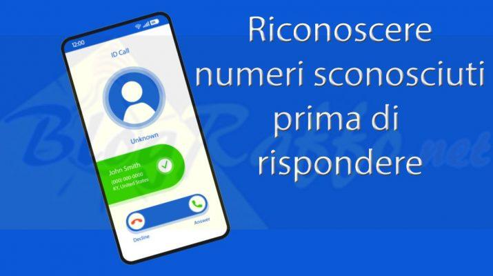 riconoscere-numeri-sconosciuti-e-sapere-in-anticipo-chi-ci-chiama-al-telefono