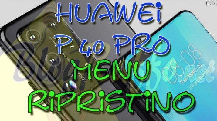 come-entrare-in-recovery-mode-nel-huawei-p40-pro-recovery-mode-al-boot-menu-ripristino