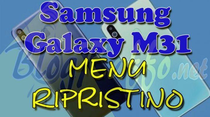 come-entrare-in-recovery-mode-nel-samsung-galaxy-m31-recovery-mode-al-boot-menu-ripristino-hard-reset