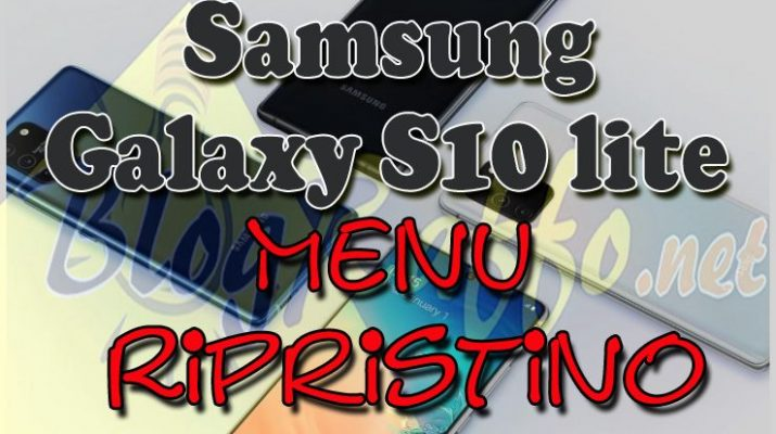 come-entrare-in-recovery-mode-nel-samsung-galaxy-s10-lite-sm-g770f-recovery-mode-al-boot-menu-ripristino-hard-reset
