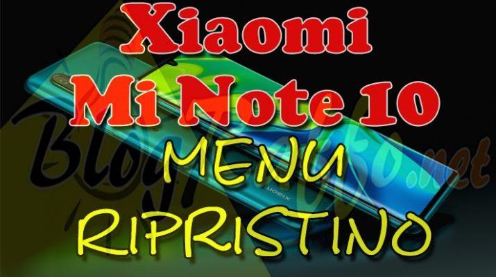 come-entrare-in-recovery-mode-nel-xiaomi-mi-note-10-recovery-mode-al-boot-menu-ripristino-hard-reset
